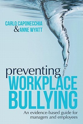 Preventing Workplace Bullying: An Evidence-Based Guide for Managers and Employees