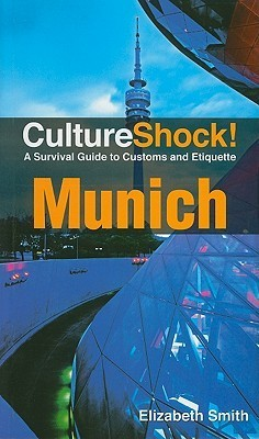 CultureShock MUNICH A Survival Guide 2011