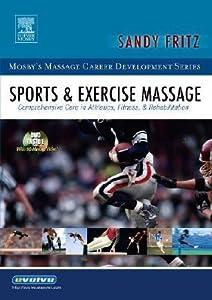 Sports & Exercise Massage: Comprehensive Care in Athletics, Fitness, & Rehabilitation, 1e