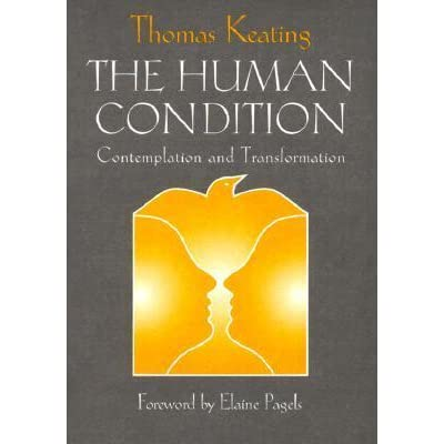 The Human Condition Contemplation And Transformation By Thomas Keating