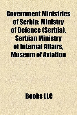 Government Ministries of Serbia: Ministry of Defence (Serbia), Serbian Ministry of Internal Affairs, Museum of Aviation