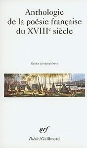 Anthologie de La Poesie Francaise Du XVIIIe Siecle