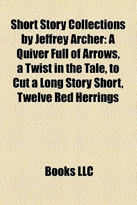 Short Story Collections by Jeffrey Archer: A Quiver Full of Arrows