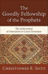 The Goodly Fellowship of the Prophets: The Achievement of Association in Canon Formation