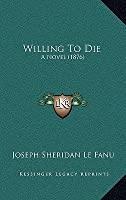 Willing to Die: A Novel (1876)