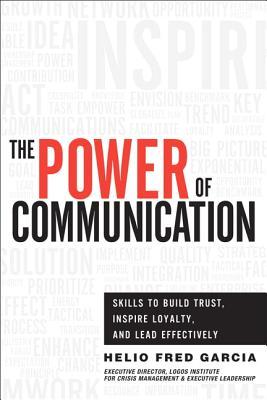 The Power of Communication: Skills to Build Trust, Inspire Loyalty, and Lead Effectively