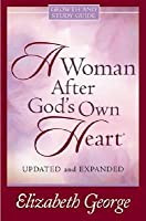 A Woman After God's Own Heart: Growth and Study Guide