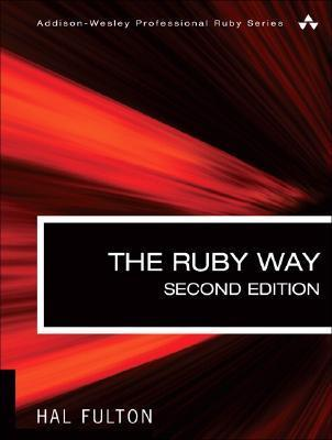 The Ruby Way  Solutions and Tec - Hal Fulton