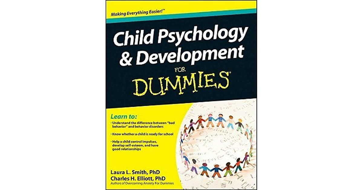Child Psychology and Development for Dummies by Laura L  Smith
