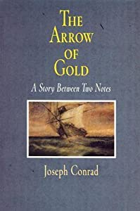 The Arrow of Gold: A Story Between Two Notes