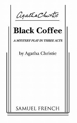 Black Coffee: A Mystery Play in Three Acts