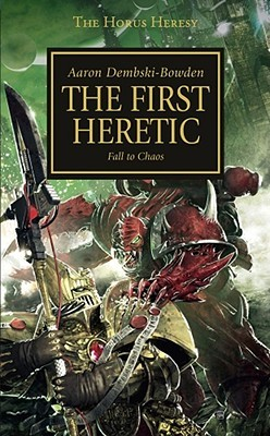 First Heretic by Aaron Dembski-Bowden