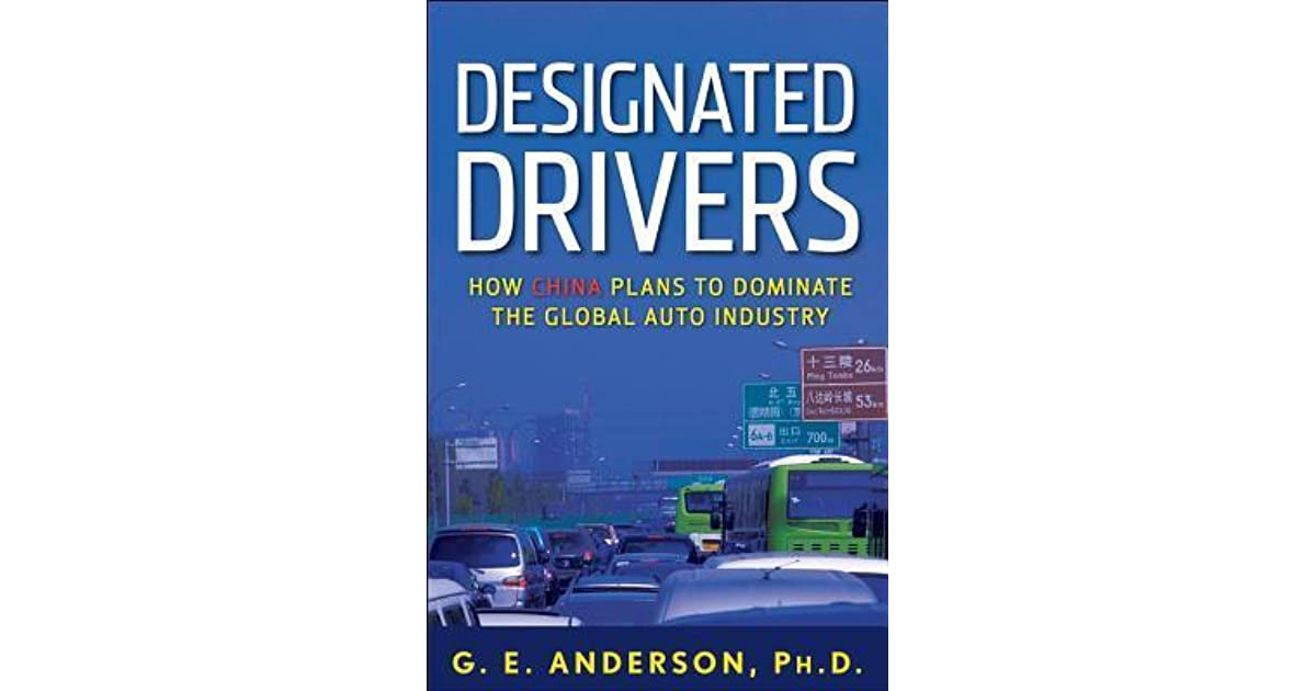 Designated drivers how china plans to dominate the global auto industry by gregory anderson for Designated driver service business plan