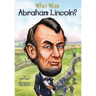 Who Was Abraham Lincoln By Janet B Pascal Reviews
