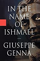 In the Name of Ishmael: A Novel