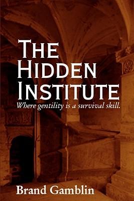 The Hidden Institute (Noblesse Oblige Book 1)