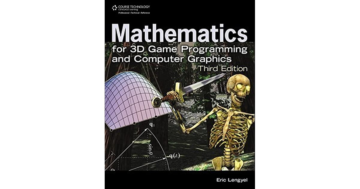 Mathematics for 3D Game Programming and Computer Graphics by Eric