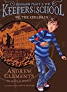 We the Children (Benjamin Pratt & the Keepers of the School, #1)