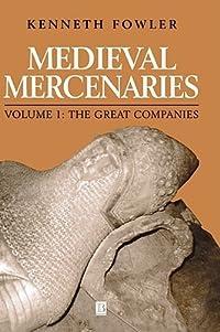 Medieval Mercenaries, the Great Companies
