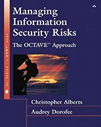 Managing Information Security Risks: The Octave Approach