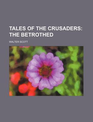 Tales of the Crusaders (Volume 1-2); The Betrothed