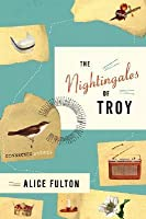The Nightingales of Troy: Stories of One Family's Century