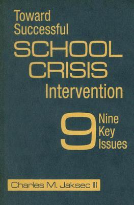 Toward Successful School Crisis Intervention: 9 Key Issues