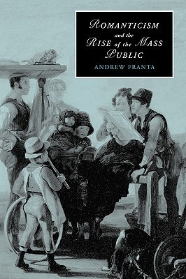 romanticism and the rise of the mass public