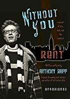 Without You: A Memoir of Love, Loss and the Musical Rent
