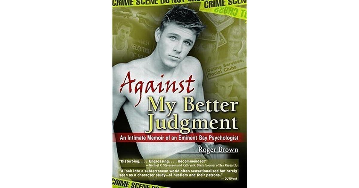 Against better eminent gay intimate judgment memoir psycholgist