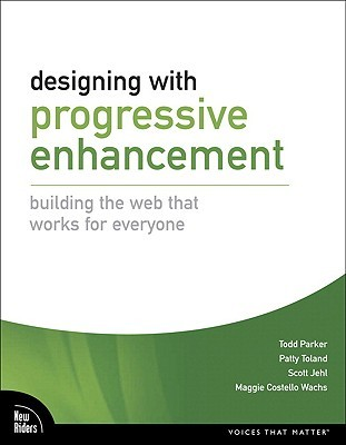 Designing with Progressive Enhancement by Todd Parker