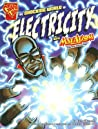 The Shocking World of Electricity with Max Axiom, Super Scien... by Liam O'Donnell