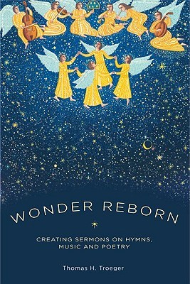 Wonder Reborn: Creating Sermons on Hymns, Music, and Poetry