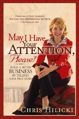 May-I-Have-Your-Attention-Please-Build-a-Better-Business-by-Telling-Your-True-Story