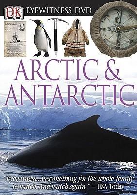Arctic & Antarctic (Eyewitness Books)