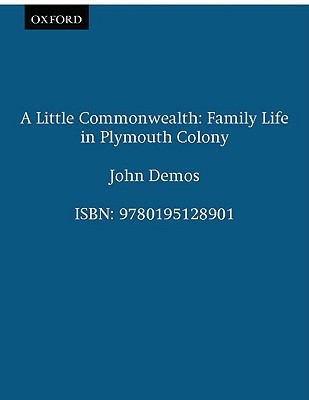 Little Commonwealth: Family Life in Plymouth Colony
