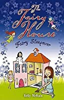 Fairy Sleepover (The Fairy House)