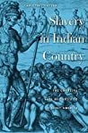 Slavery in Indian Country by Christina Snyder