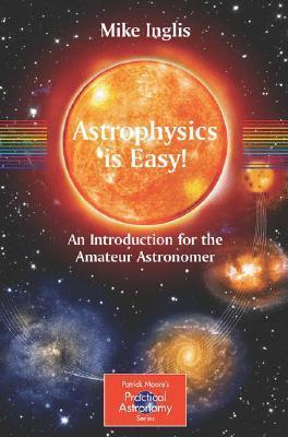 Astrophysics-is-Easy-An-Introduction-for-the-Amateur-Astronomer