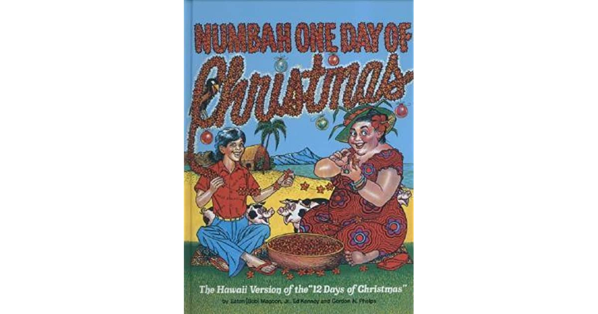 """Numbah One Day of Christmas: The Hawaii Version of the """"12 Days of Christmas"""" by Eaton Magoon, Jr."""
