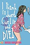 I Think I'll Just Curl Up and Die (Leehampton, #2)