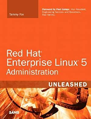 [[ Reading ]] ➷ Red Hat Enterprise Linux 5 Administration Unleashed Author Tammy Fox – Sunkgirls.info