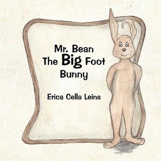 Mr. Bean the Big Foot Bunny Erica Cella Leins