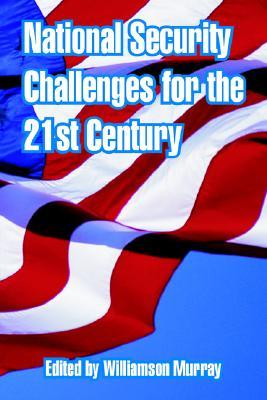 National Security Challenges for the 21st Century
