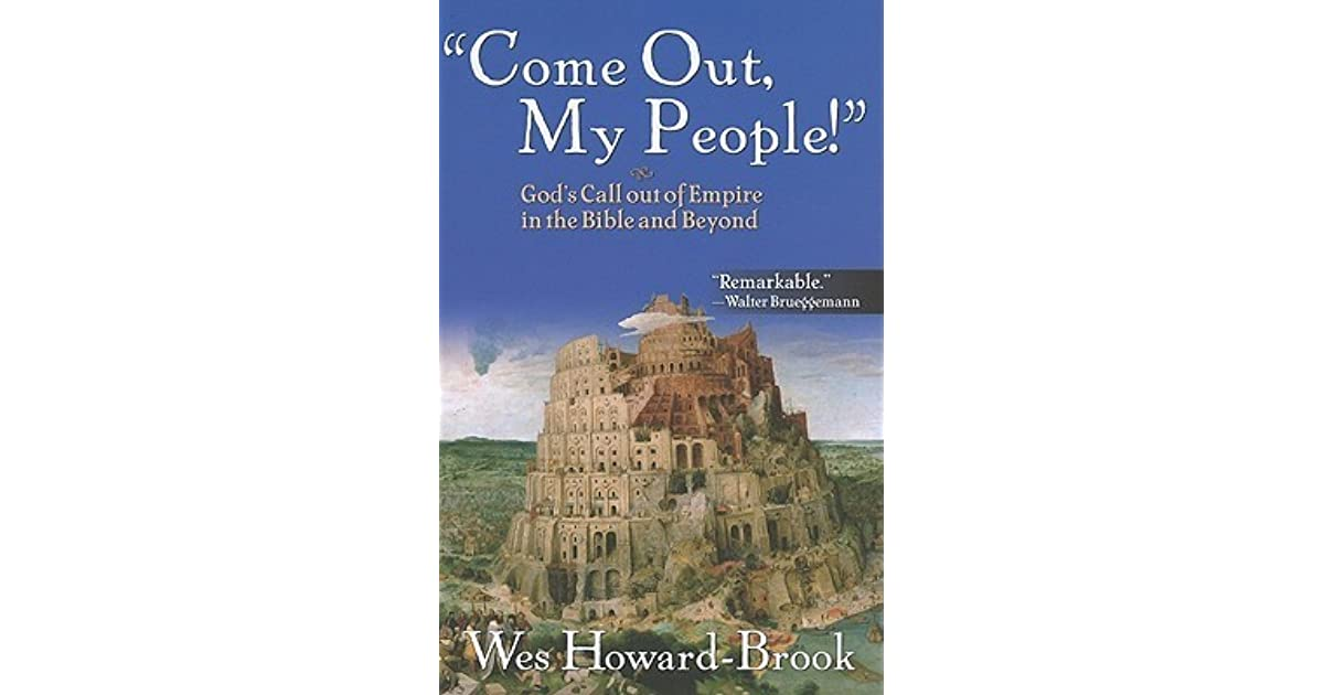 Come Out, My People! Gods Call out of Empire in the Bible and Beyond
