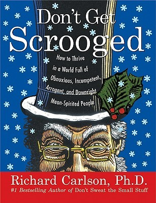 Don't Get Scrooged by Richard Carlson