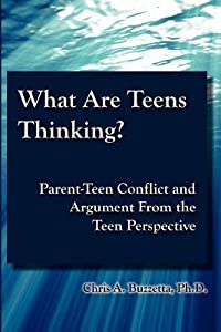 What Are Teens Thinking? Parent-Teen Conflict and Argument from the Teen Perspective