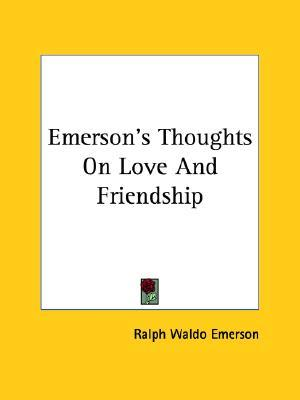essay friendship ralph waldo emerson
