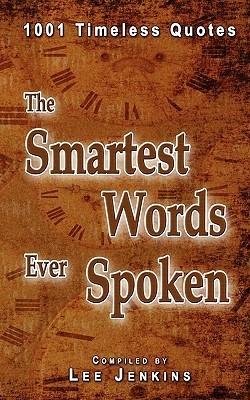 The Smartest Words Ever Spoken