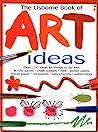 The Usborne Book of Art Ideas by Fiona Watt